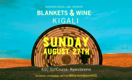 Blankets and Wine to Make Its Debut in Rwanda