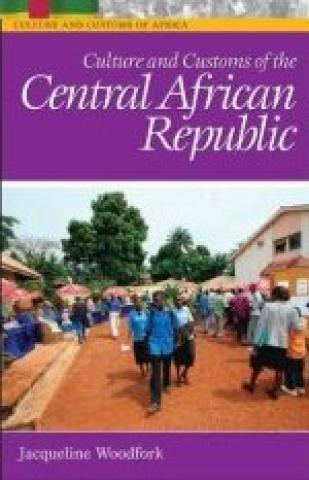 Culture And Customs Of The Central African Republic (2006)