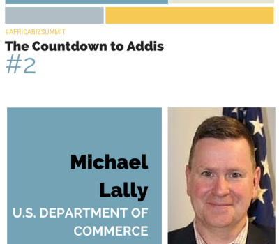COUNTDOWN: Top Reasons to Attend U.S.-Africa Business Summit Feb 1-4 in Addis