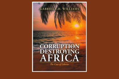 Gabriel I.H. Williams returns to the publishing scene with the release of 'Corruption is Destroying Africa: The Case of Liberia'
