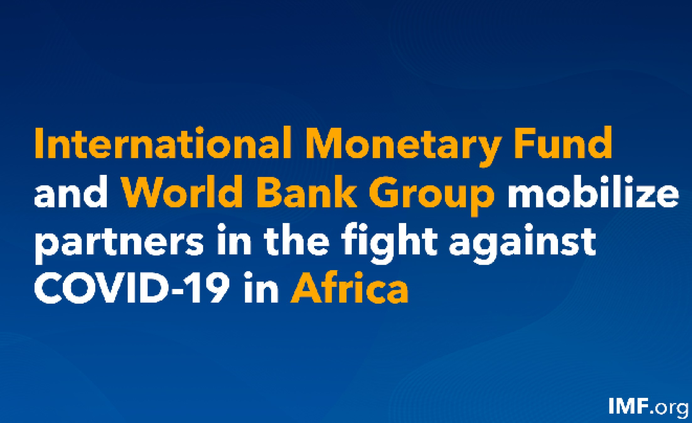 Africa: World Bank Group and IMF mobilize partners in the fight against COVID-19 in Africa